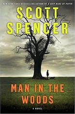 Scott Spencer Man in the Woods