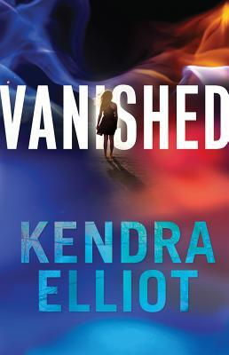 Vanished by Kendra Elliot