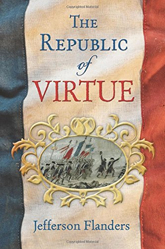 The Republic of Virtue by Jefferson Flanders