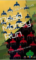 Dead Money Run by L. Frank James