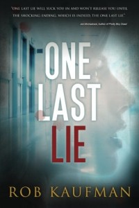 One Last Lie by Rob Kaufman