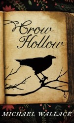 Crow Hollow Michael Wallace