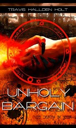 Unholy Bargain by Travis Holt