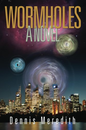 Wormholes by Dennis Meredith