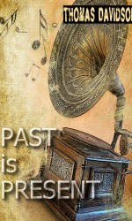 Past is Present by Thomas Davidson