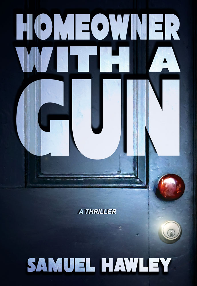 Homeowner With a Gun by Samuel Hawley