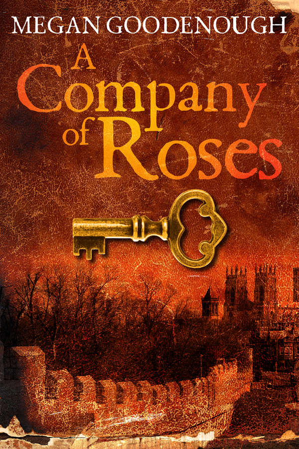 A Company of Roses by Meagan Goodenough