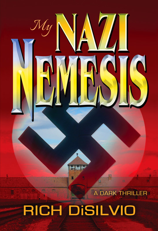 My Nazi Nemesis by Rich DiSilvio