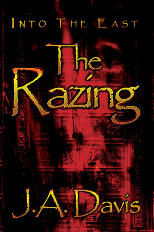The Razing by J.A. Davis