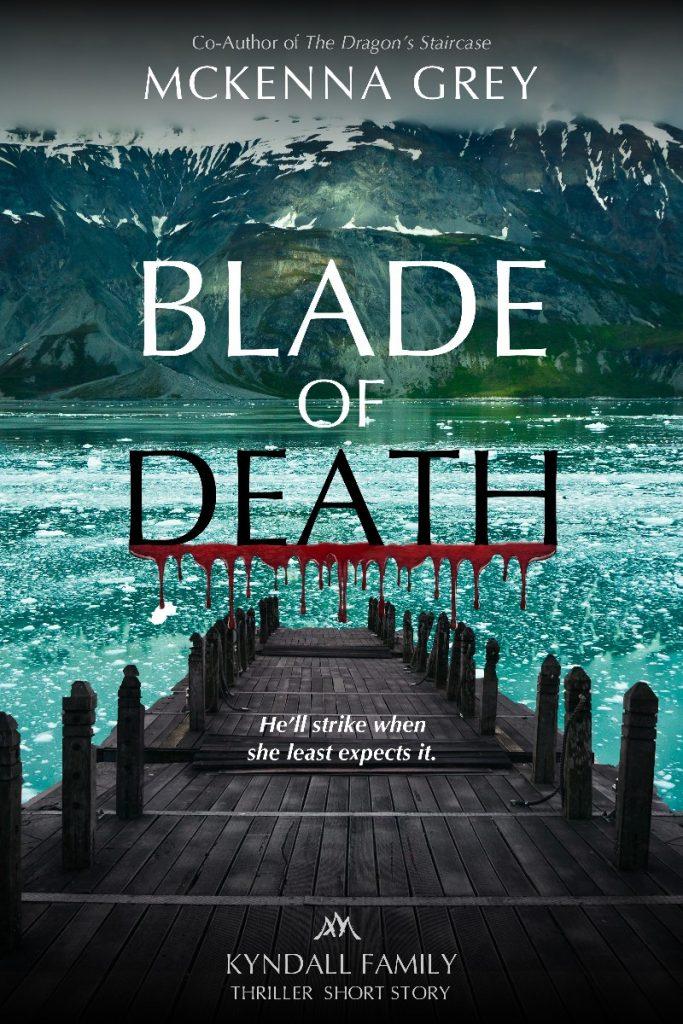 Blade of Death by McKenna Grey